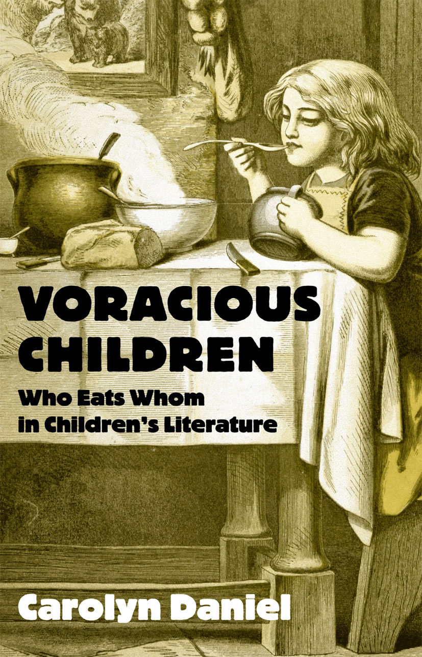 Voracious Children: Who Eats Whom in Children's Literature, 1st Edition (Paperback) book cover