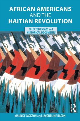 African Americans and the Haitian Revolution: Selected Essays and Historical Documents, 1st Edition (Paperback) book cover