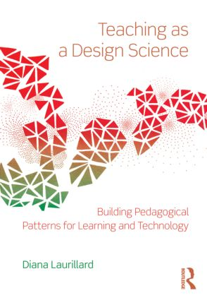 Teaching as a Design Science: Building Pedagogical Patterns for Learning and Technology, 1st Edition (e-Book) book cover