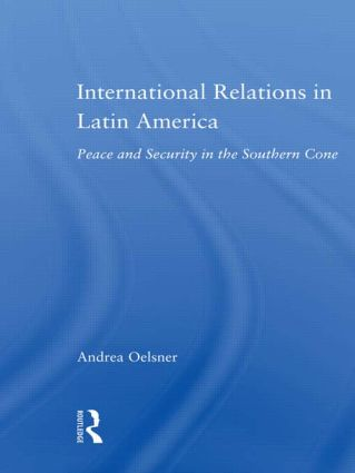 International Relations in Latin America: Peace and Security in the Southern Cone (Paperback) book cover
