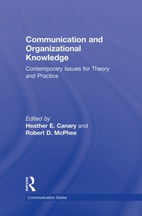 Communication and Organizational Knowledge: Contemporary Issues for Theory and Practice, 1st Edition (Hardback) book cover