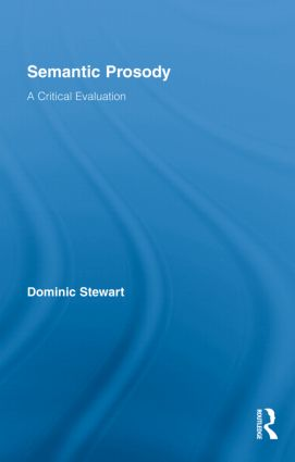 Semantic Prosody: A Critical Evaluation (Hardback) book cover