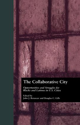 The Collaborative City: Opportunities and Struggles for Blacks and Latinos in U.S. Cities book cover