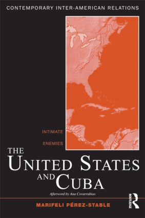 The United States and Cuba: Intimate Enemies, 1st Edition (Paperback) book cover