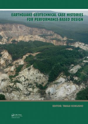 Earthquake Geotechnical Case Histories for Performance-Based Design: ISSMGE TC4 2005-2009 Term Volume, 1st Edition (Hardback) book cover