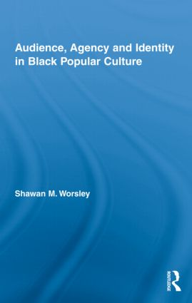 Audience, Agency and Identity in Black Popular Culture (Hardback) book cover