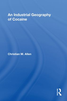 An Industrial Geography of Cocaine (Paperback) book cover
