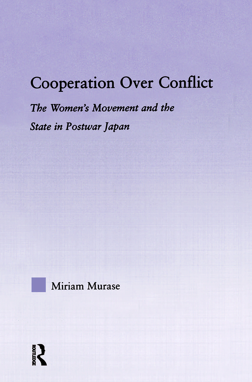 Cooperation over Conflict: The Women's Movement and the State in Postwar Japan (Paperback) book cover