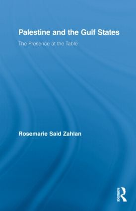 Palestine and the Gulf States: The Presence at the Table book cover