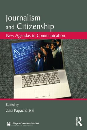 Journalism and Citizenship: New Agendas in Communication, 1st Edition (e-Book) book cover