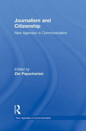 Journalism and Citizenship: New Agendas in Communication, 1st Edition (Hardback) book cover