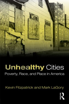 Unhealthy Cities: Poverty, Race, and Place in America (Paperback) book cover