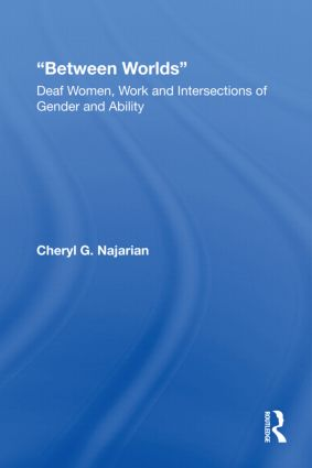 Between Worlds: Deaf Women, Work and Intersections of Gender and Ability (Paperback) book cover