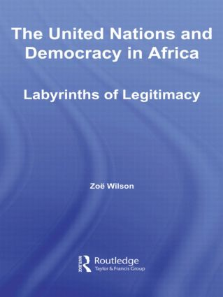 The United Nations and Democracy in Africa: Labyrinths of Legitimacy (Paperback) book cover
