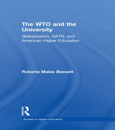 The WTO and the University: Globalization, GATS, and American Higher Education, 1st Edition (Paperback) book cover