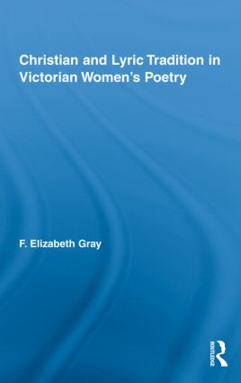 Christian and Lyric Tradition in Victorian Women's Poetry (Hardback) book cover