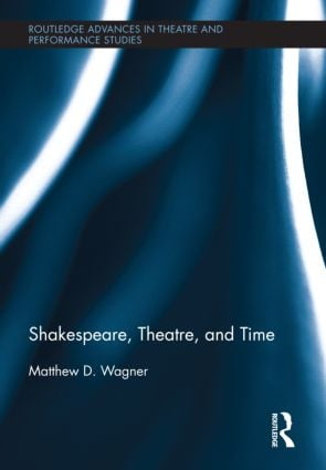Shakespeare, Theatre, and Time (Hardback) book cover