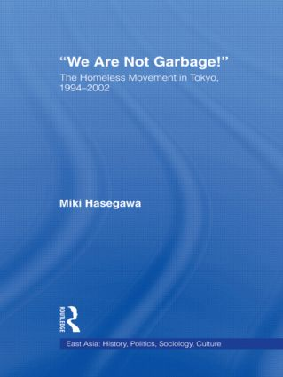 We Are Not Garbage!: The Homeless Movement in Tokyo, 1994-2002 book cover