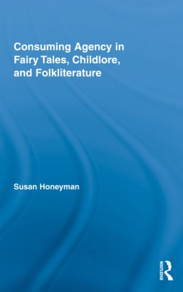 Consuming Agency in Fairy Tales, Childlore, and Folkliterature (Hardback) book cover