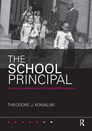 The School Principal: Visionary Leadership and Competent Management (Paperback) book cover