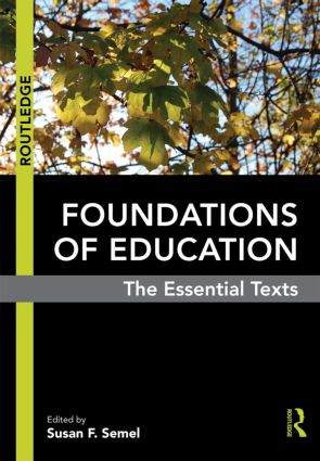 Foundations of Education: The Essential Texts, 1st Edition (Paperback) book cover