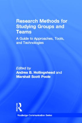 Research Methods for Studying Groups and Teams: A Guide to Approaches, Tools, and Technologies book cover