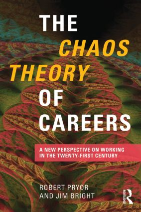 The Chaos Theory of Careers: A New Perspective on Working in the Twenty-First Century (Paperback) book cover