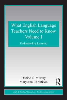 What English Language Teachers Need to Know Volume I: Understanding Learning (Paperback) book cover