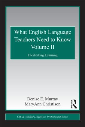 What English Language Teachers Need to Know Volume II: Facilitating Learning (Paperback) book cover