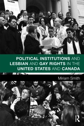 Political Institutions and Lesbian and Gay Rights in the United States and Canada book cover