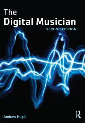 The Digital Musician: 2nd Edition (Paperback) book cover