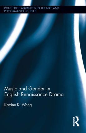 Music and Gender in English Renaissance Drama (Hardback) book cover