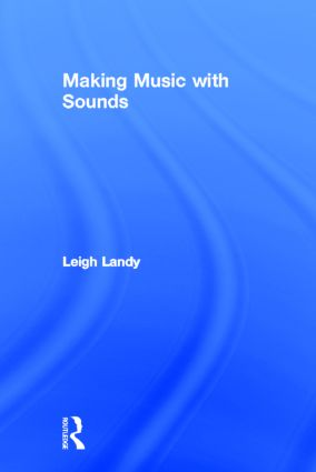 Making Music with Sounds: 1st Edition (Hardback) book cover