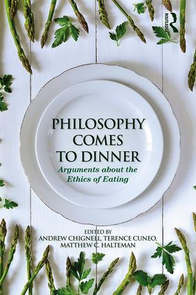 Philosophy Comes to Dinner: Arguments About the Ethics of Eating (Paperback) book cover