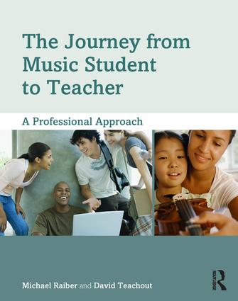 The Journey from Music Student to Teacher: A Professional Approach (Paperback) book cover