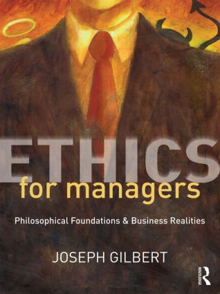 Ethics for Managers: Philosophical Foundations & Business Realities (Paperback) book cover