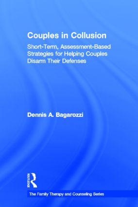 Couples in Collusion: Short-Term, Assessment-Based Strategies for Helping Couples Disarm Their Defenses, 1st Edition (Hardback) book cover
