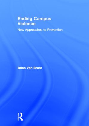 Ending Campus Violence: New Approaches to Prevention, 1st Edition (Hardback) book cover
