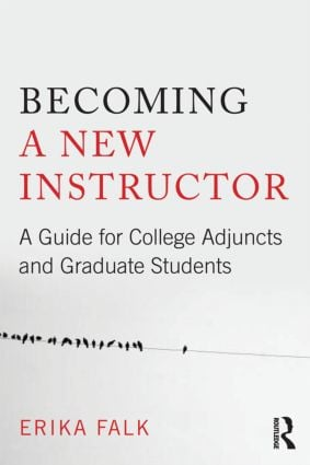 Becoming a New Instructor: A Guide for College Adjuncts and Graduate Students, 1st Edition (Paperback) book cover