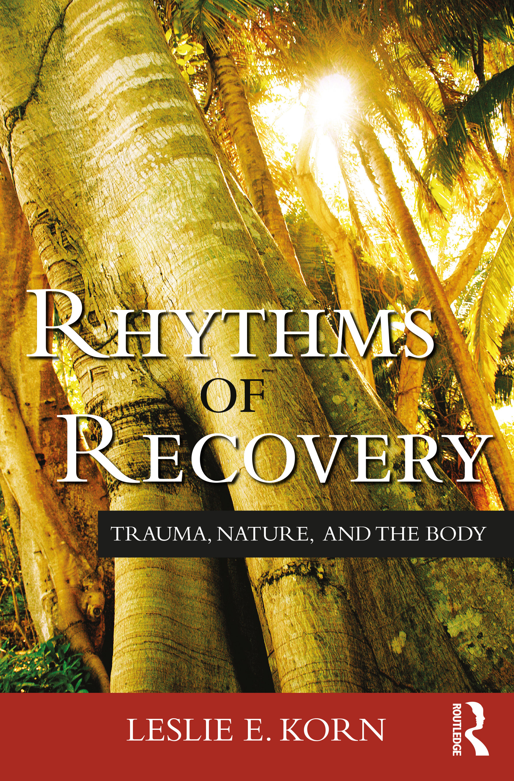 Rhythms of Recovery: Trauma, Nature, and the Body, 1st Edition (Paperback) book cover