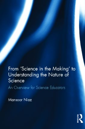 From 'Science in the Making' to Understanding the Nature of Science: An Overview for Science Educators (Hardback) book cover