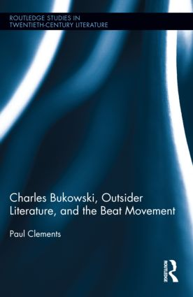Charles Bukowski, Outsider Literature, and the Beat Movement book cover