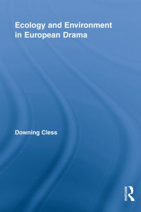 Ecology and Environment in European Drama