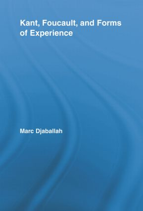 Kant, Foucault, and Forms of Experience (Paperback) book cover