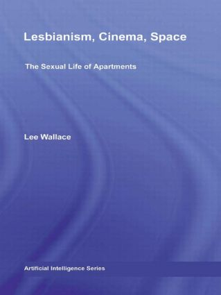 Lesbianism, Cinema, Space: The Sexual Life of Apartments book cover
