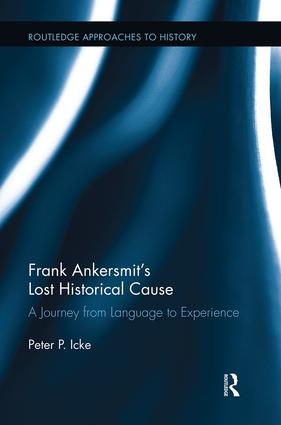 Frank Ankersmit's Lost Historical Cause: A Journey from Language to Experience (Hardback) book cover