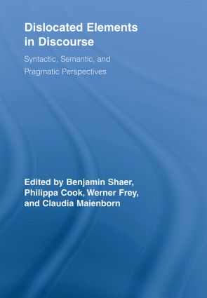Dislocated Elements in Discourse: Syntactic, Semantic, and Pragmatic Perspectives (Paperback) book cover