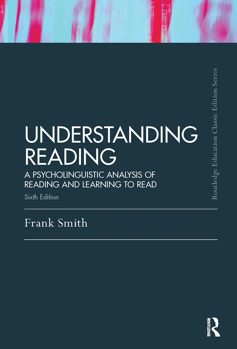 Understanding Reading: A Psycholinguistic Analysis of Reading and Learning to Read, Sixth Edition (Paperback) book cover