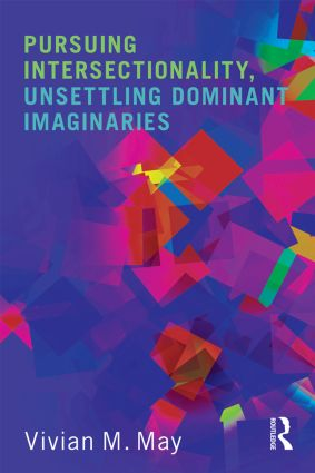 Pursuing Intersectionality, Unsettling Dominant Imaginaries: 1st Edition (Hardback) book cover