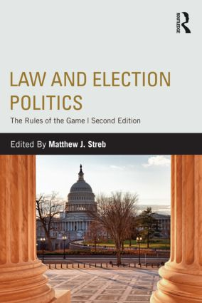 Law and Election Politics: The Rules of the Game, 2nd Edition (Paperback) book cover